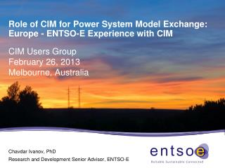 Role of CIM for Power System Model  Exchange: Europe  - ENTSO-E Experience with CIM