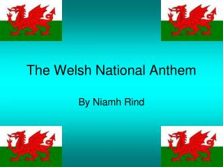 The Welsh National Anthem