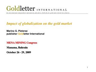 Impact of globalization on the gold market Marino G. Pieterse publisher  Gold letter International