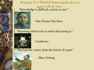 Warmup 25-5:Which Chinese quote do you agree with & why?