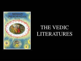 THE VEDIC LITERATURES