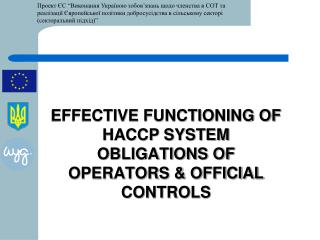 EFFECTIVE FUNCTIONING OF HACCP SYSTEM OBLIGATIONS OF OPERATORS & OFFICIAL CONTROLS