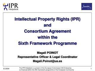 Intellectual Property Rights (IPR) and  Consortium Agreement within the Sixth Framework Programme
