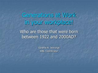 Generations at Work in your workplace!