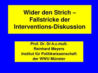 Wider den Strich – Fallstricke der Interventions-Diskussion