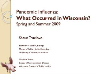 Pandemic Influenza:  What Occurred in Wisconsin? Spring and Summer 2009