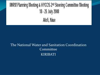 The National Water and Sanitation Coordination Committee KIRIBATI