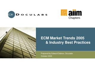 ECM Market Trends 2005  & Industry Best Practices