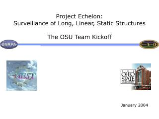 Project Echelon:  Surveillance of Long, Linear, Static Structures The OSU Team Kickoff