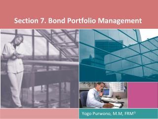 Section 7. Bond Portfolio Management