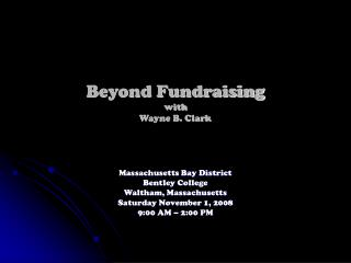 Beyond Fundraising with Wayne B. Clark