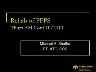 Rehab of PFPS  Thurs AM Conf 10/2010