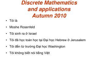 Discrete Mathematics and applications Autumn 2010