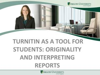 Turnitin as a Tool for Students: Originality and Interpreting Reports