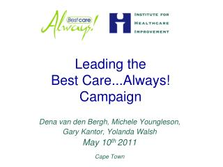 Leading the  Best Care...Always! Campaign