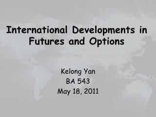 International Developments in  Futures and Options