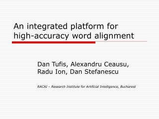An integrated platform for high-accuracy word alignment