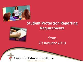 Student Protection Reporting Requirements from 29 January 2013