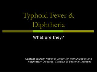 Typhoid Fever & Diphtheria