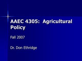 AAEC 4305:  Agricultural  Policy