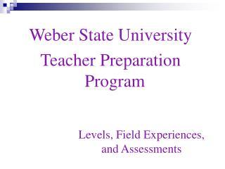 Weber State University  Teacher Preparation Program