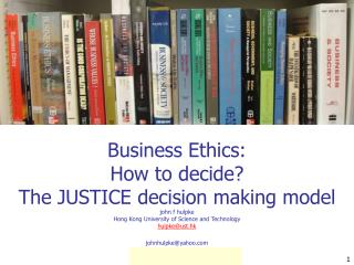 Business ethics:  how to decide?