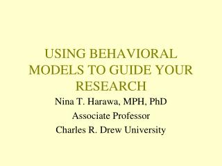 USING BEHAVIORAL MODELS TO GUIDE YOUR RESEARCH