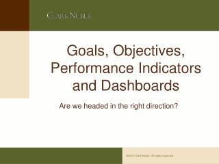 Goals, Objectives, Performance Indicators and Dashboards