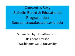 Consent is  Sexy Bulletin Board & Educational Program Idea Source: sexualassault.wsu.edu