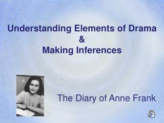Understanding Elements of Drama  &  Making Inferences