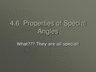 4.6  Properties of Special Angles
