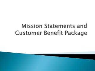 Mission Statements and  Customer Benefit Package