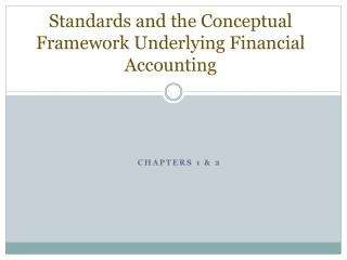 Standards and the Conceptual Framework Underlying Financial Accounting