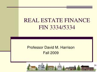 REAL ESTATE FINANCE FIN 3334/5334