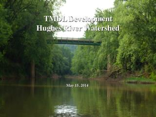 TMDL  Development Hughes River Watershed