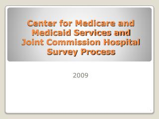 Center for Medicare and Medicaid Services and Joint Commission Hospital Survey Process