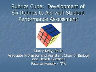Rubrics Cube:  Development of Six Rubrics to Aid with Student Performance Assessment