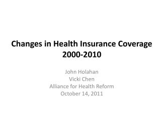 Changes in Health Insurance Coverage 2000-2010