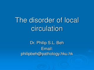 The disorder of local circulation