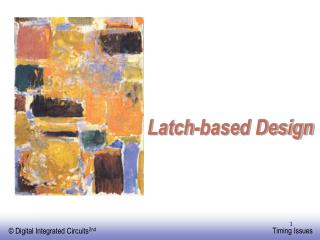 Latch-based Design