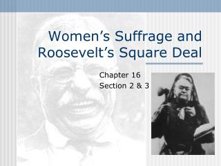 Women's Suffrage and Roosevelt's Square Deal