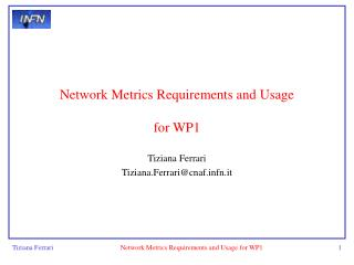 Network Metrics Requirements and Usage for WP1