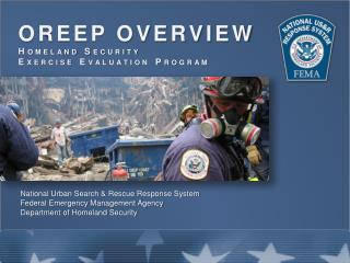 OREEP  OVERVIEW Homeland Security Exercise Evaluation Program
