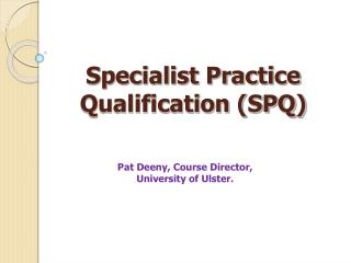 Specialist Practice Qualification (SPQ)