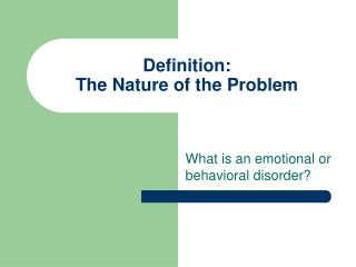 Definition: The Nature of the Problem