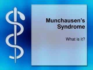 Munchausen's Syndrome