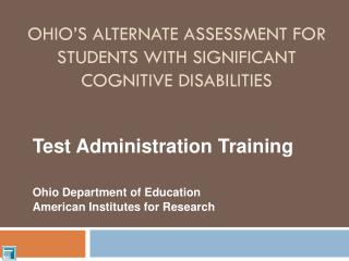 Ohio's Alternate Assessment for Students with Significant Cognitive Disabilities