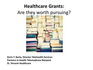 Healthcare Grants: Are they worth pursuing?