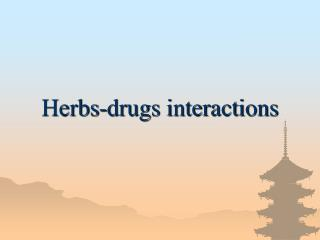 Herbs-drugs interactions