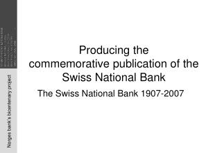Producing the  commemorative publication of the Swiss National Bank